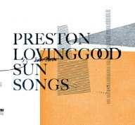 Preston Lovinggood: 'Sun Songs'